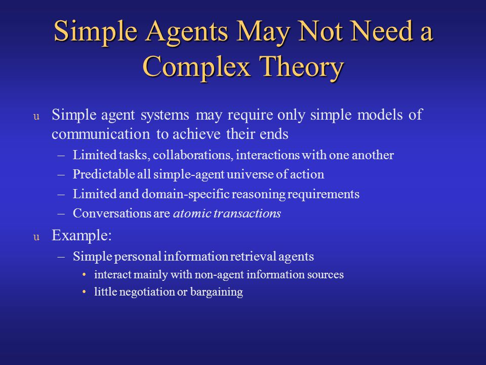 Simple Agents May Not Need a Complex Theory