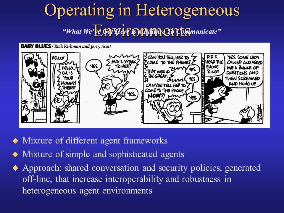 Operating in Heterogeneous Environments
