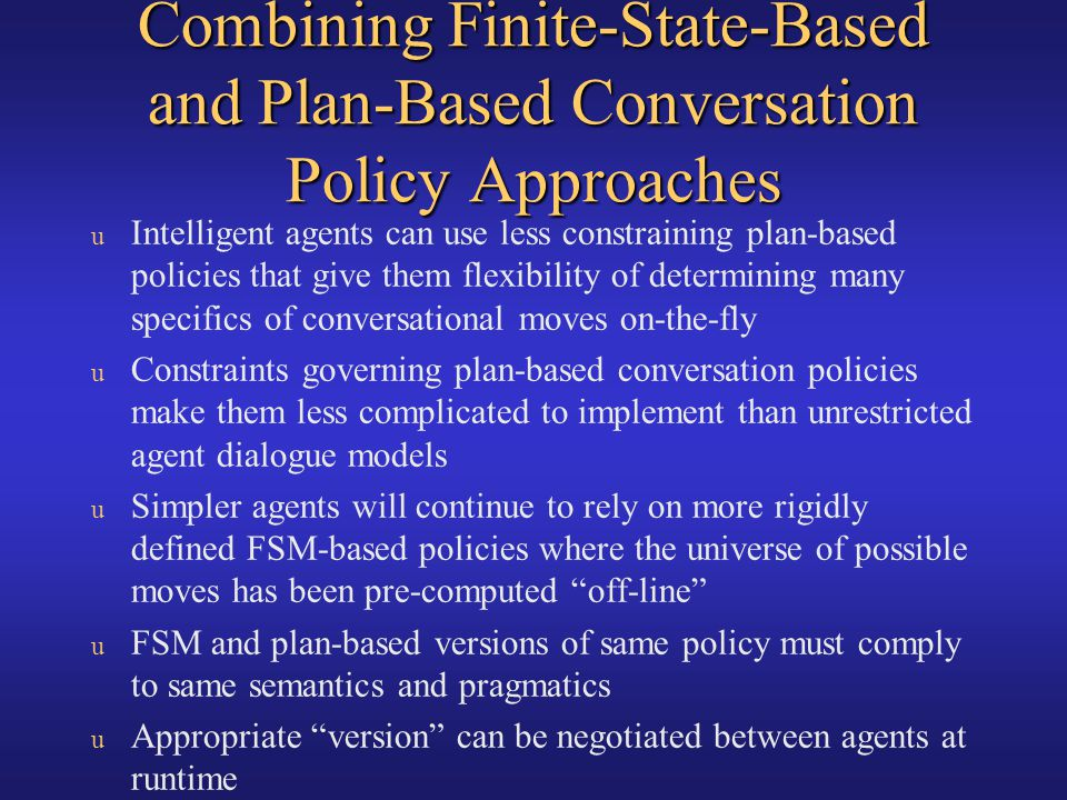 Combining Finite-State-Based and Plan-Based Conversation Policy Approaches
