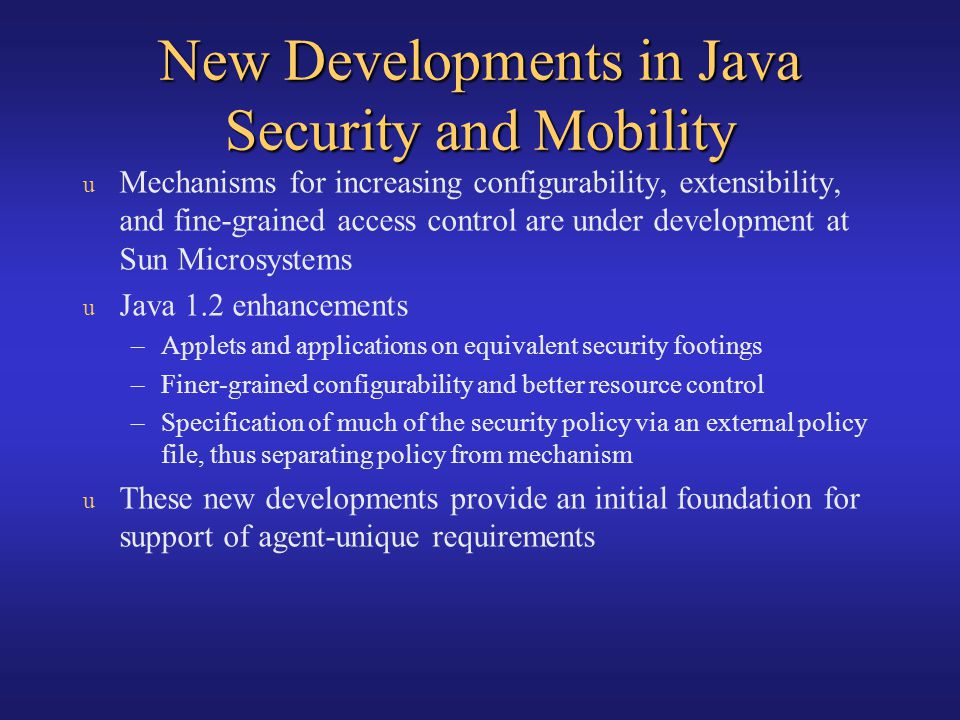 New Developments in Java Security and Mobility