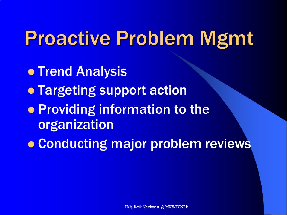 Proactive Problem Mgmt