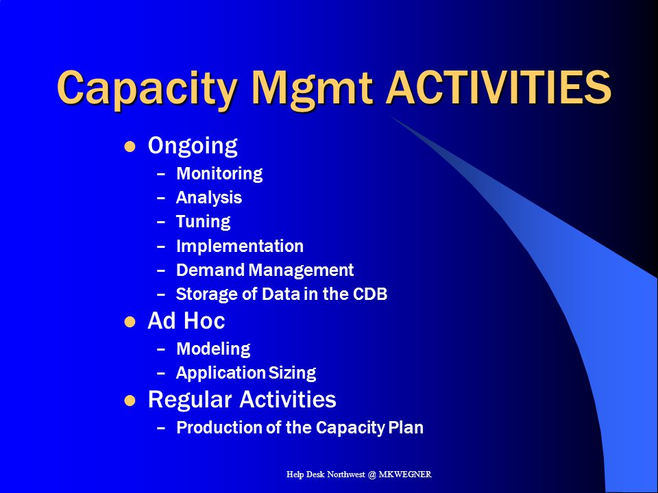 Capacity Mgmt ACTIVITIES