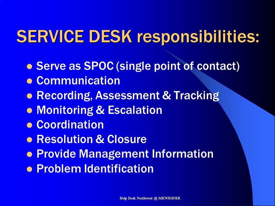 SERVICE DESK responsibilities:
