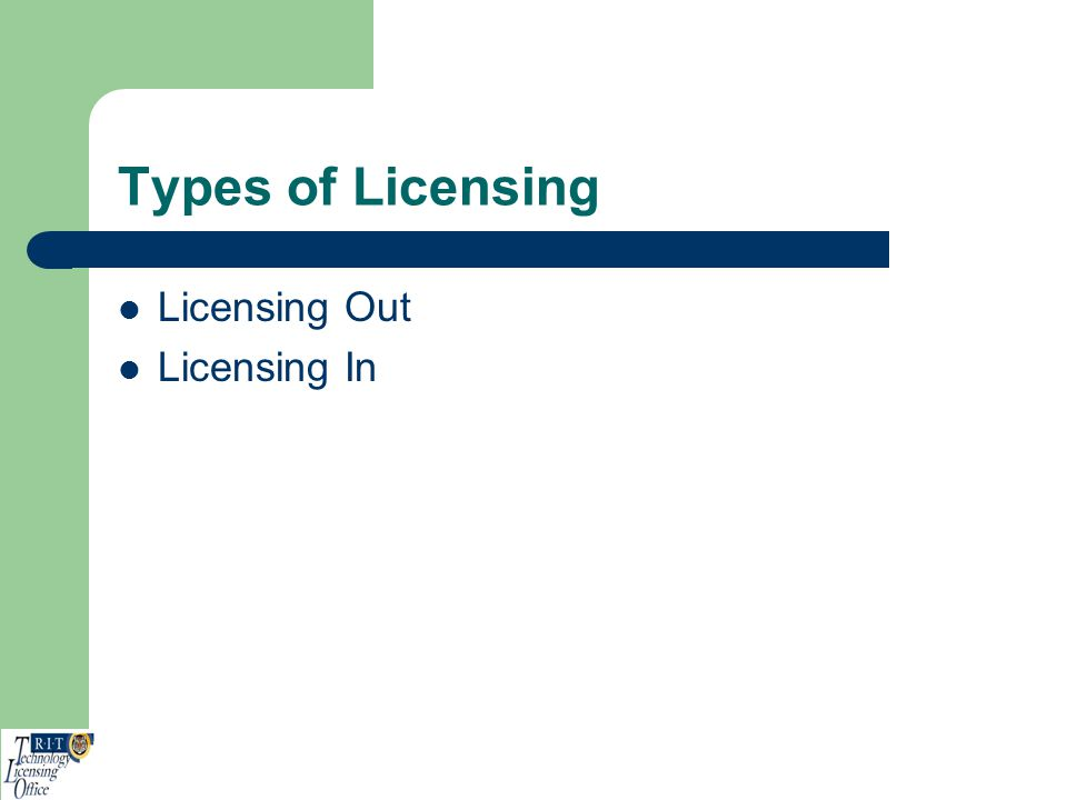 Types of Licensing Licensing Out Licensing In
