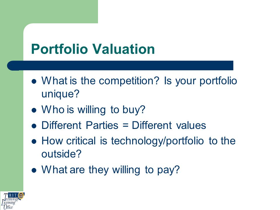 Portfolio Valuation What is the competition Is your portfolio unique