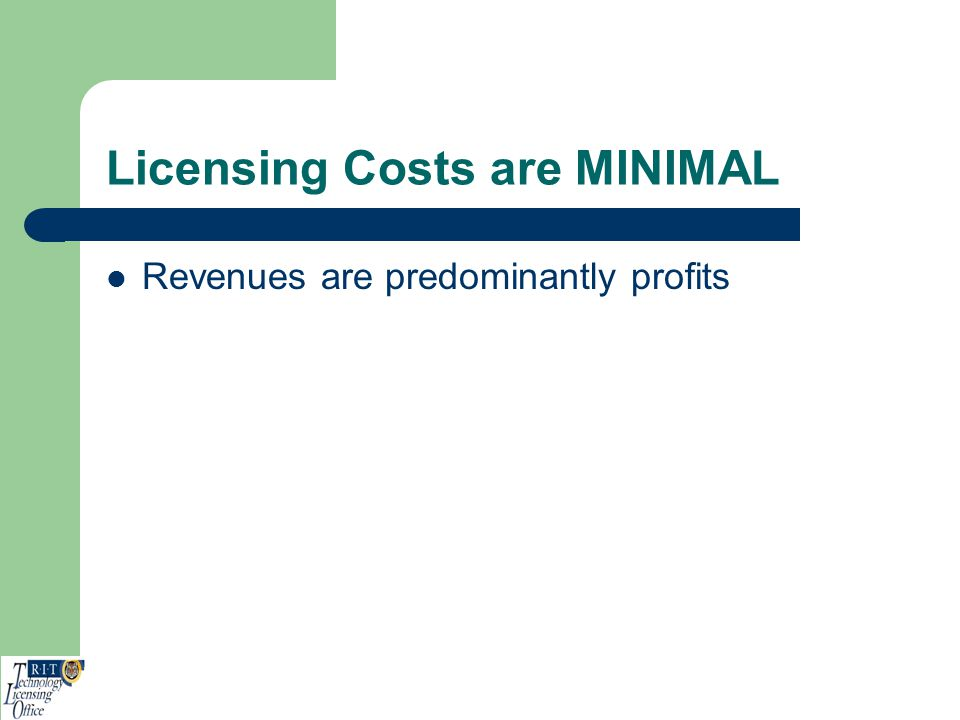 Licensing Costs are MINIMAL