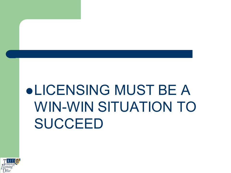 LICENSING MUST BE A WIN-WIN SITUATION TO SUCCEED