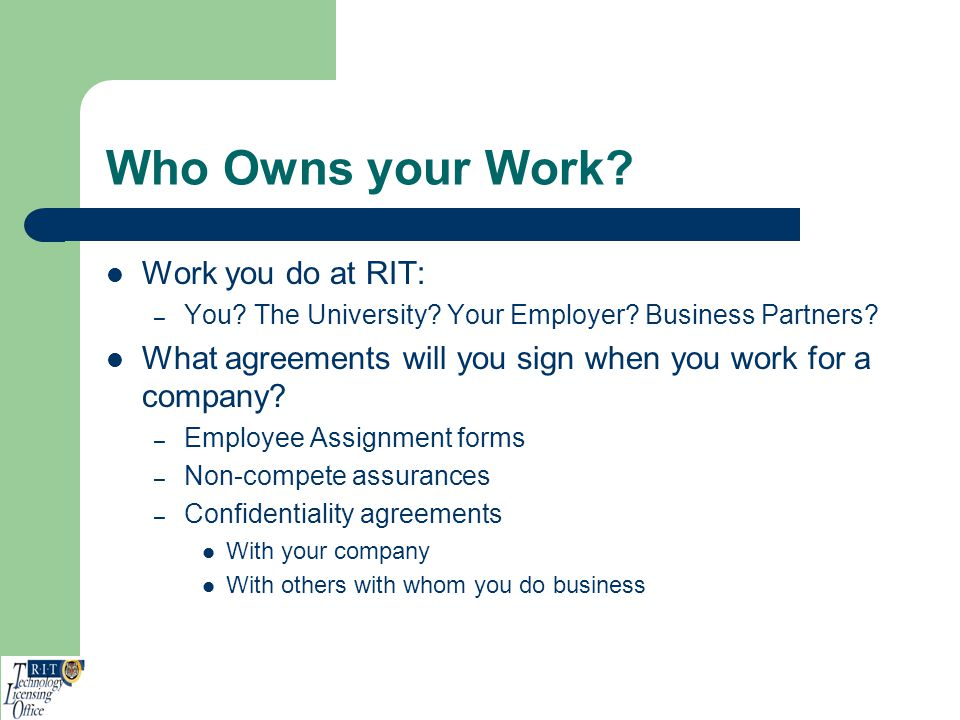 Who Owns your Work Work you do at RIT: