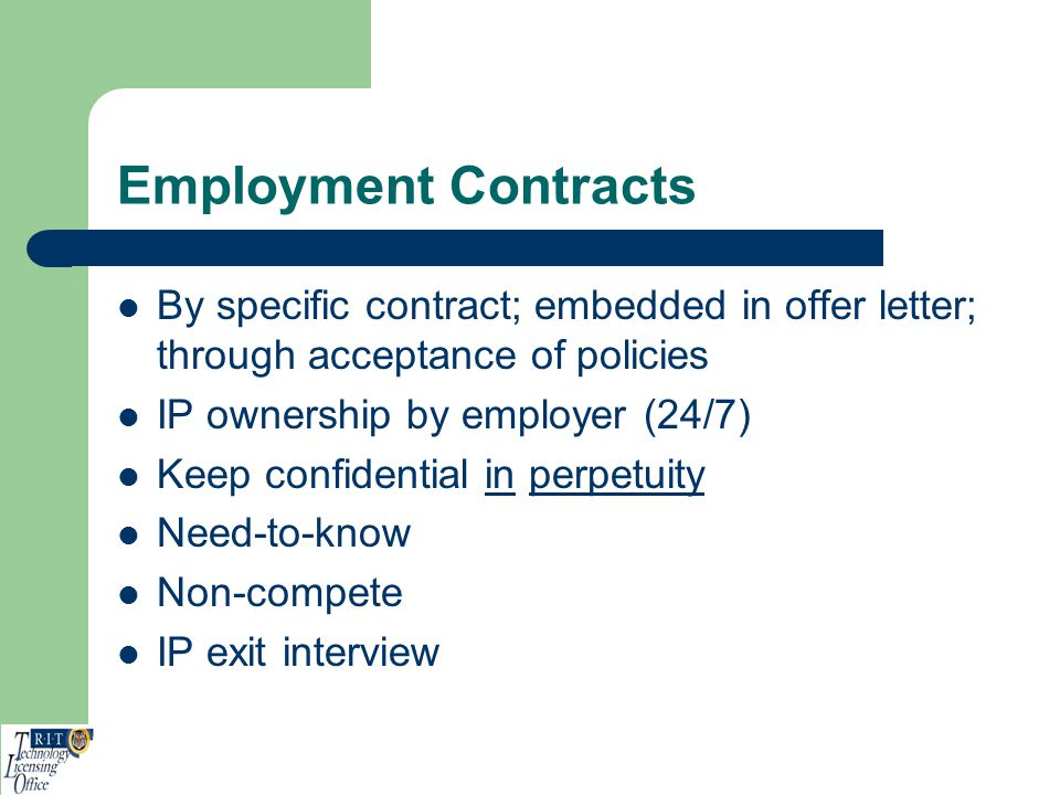 Employment Contracts By specific contract; embedded in offer letter; through acceptance of policies.
