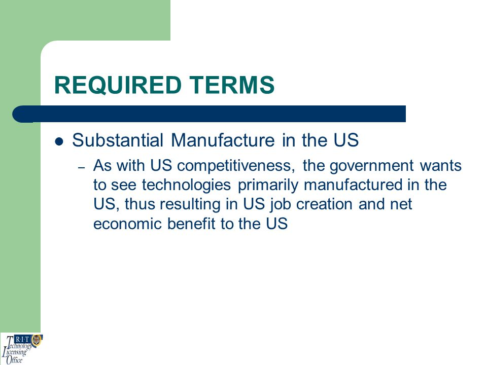 REQUIRED TERMS Substantial Manufacture in the US