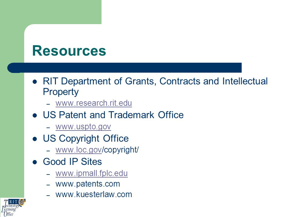 Resources RIT Department of Grants, Contracts and Intellectual Property. www.research.rit.edu. US Patent and Trademark Office.