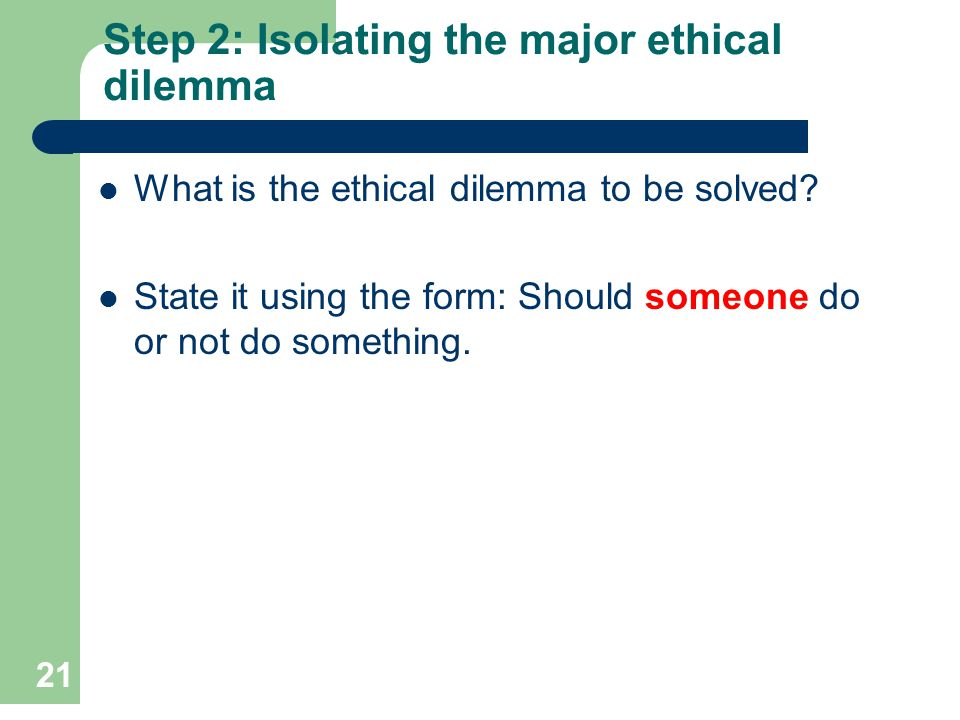 Step 2: Isolating the major ethical dilemma