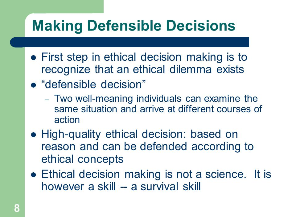Making Defensible Decisions