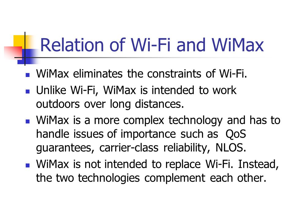 Relation of Wi-Fi and WiMax