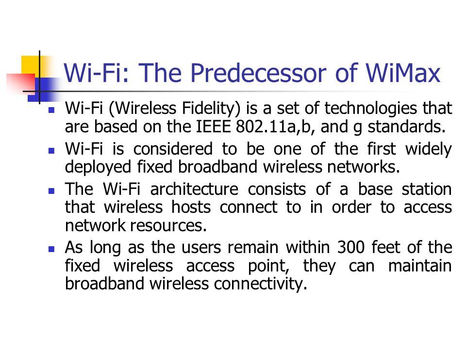 Wi-Fi: The Predecessor of WiMax