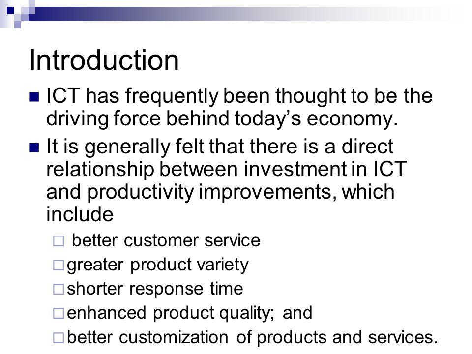 Introduction ICT has frequently been thought to be the driving force behind today's economy.
