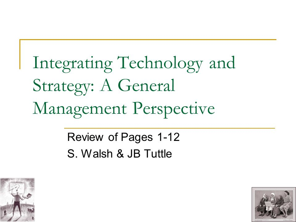 Integrating Technology and Strategy: A General Management Perspective