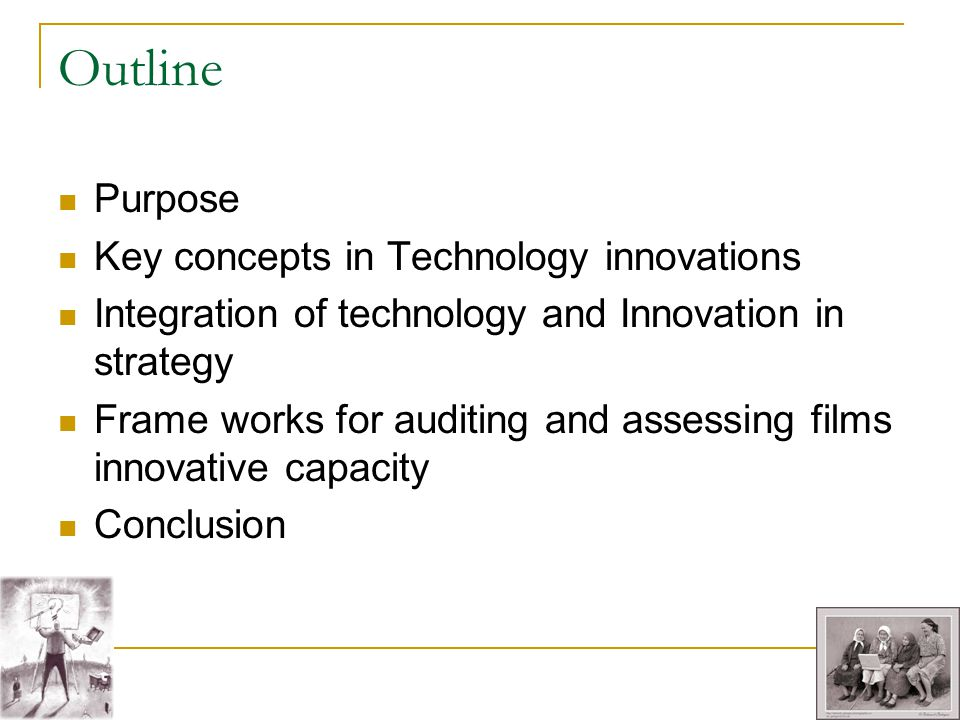 Outline Purpose Key concepts in Technology innovations