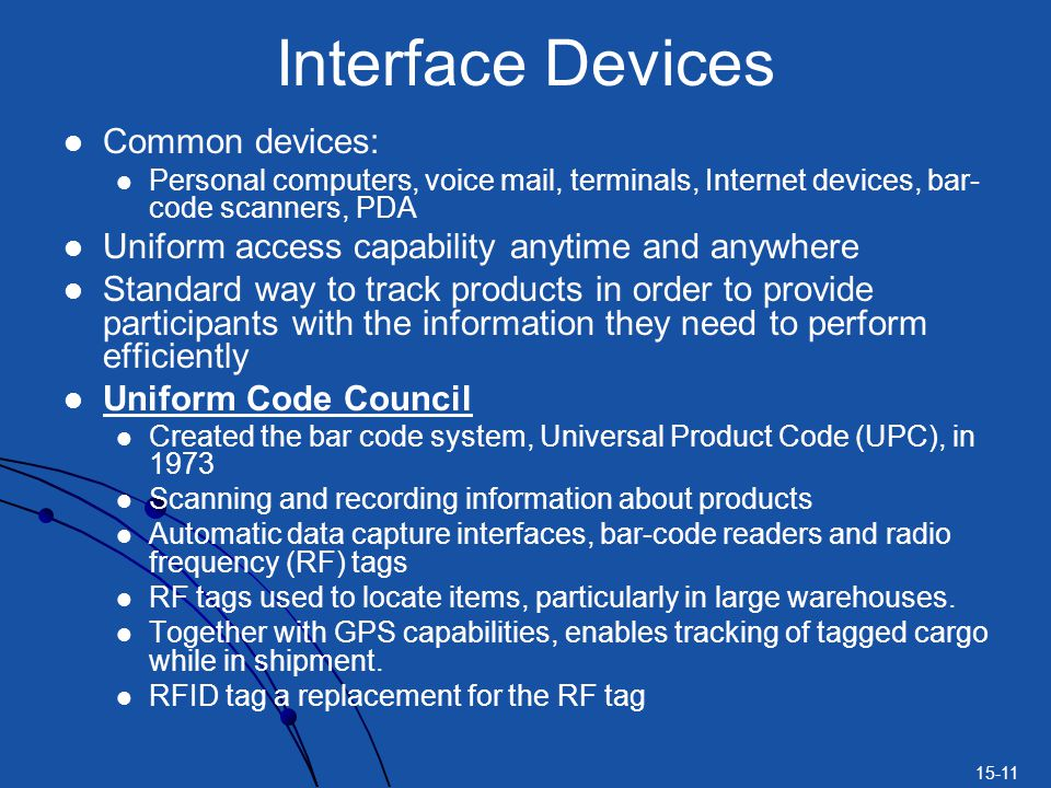 Interface Devices Common devices: