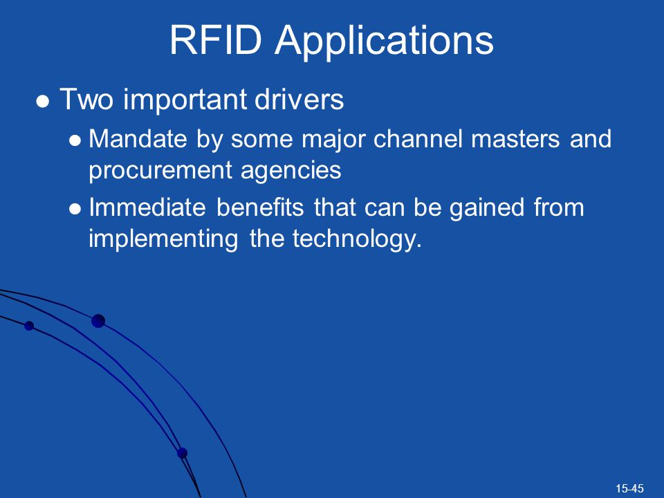 RFID Applications Two important drivers