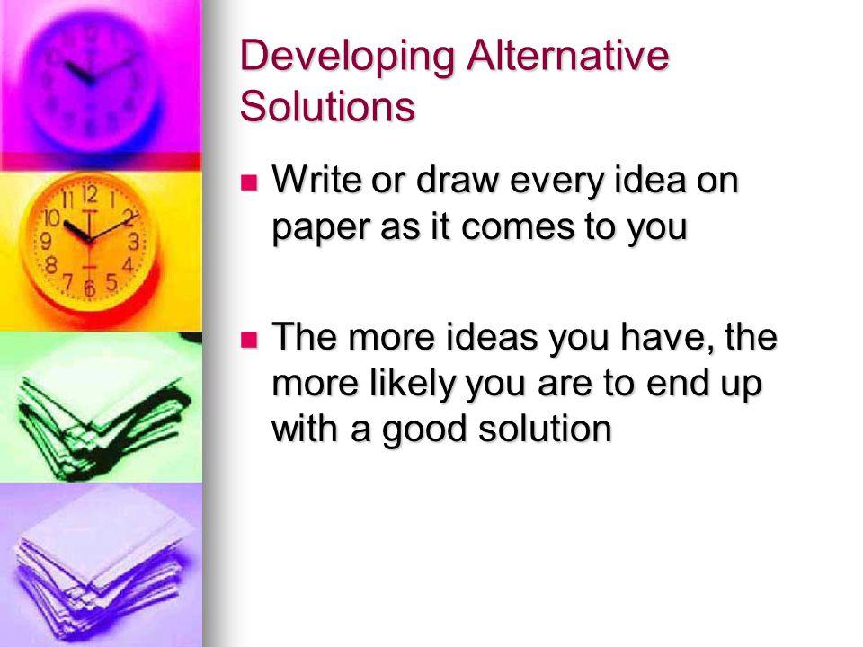 Developing Alternative Solutions