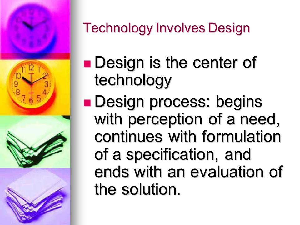 Technology Involves Design