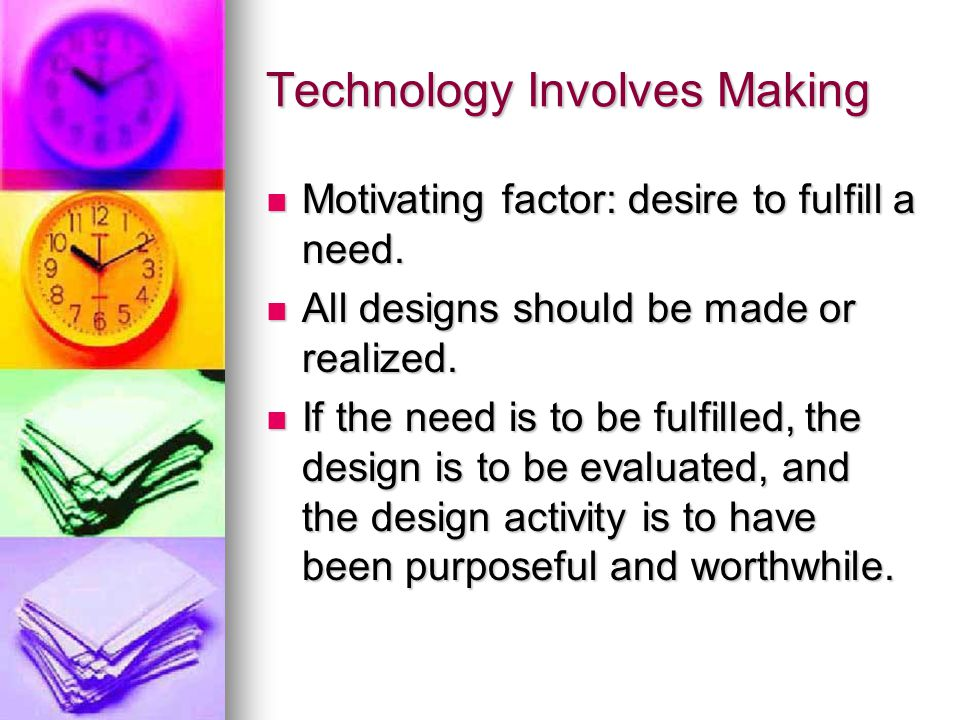 Technology Involves Making