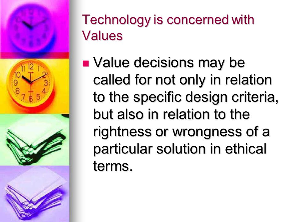 Technology is concerned with Values
