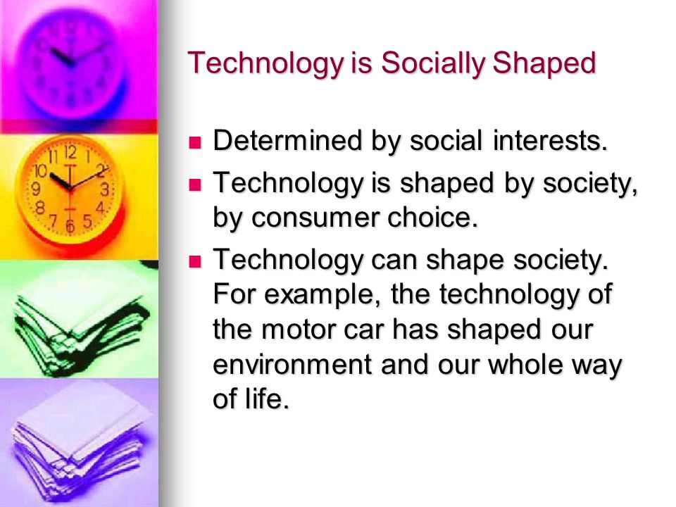 Technology is Socially Shaped