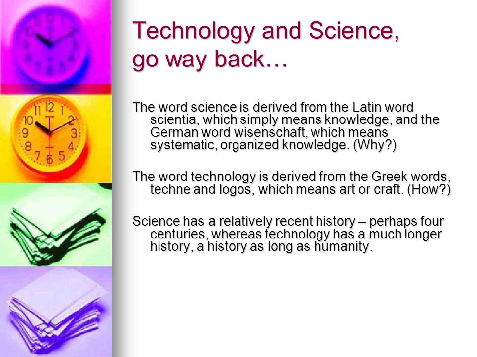 Technology and Science, go way back…