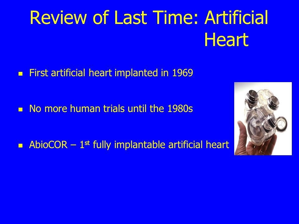 Review of Last Time: Artificial Heart