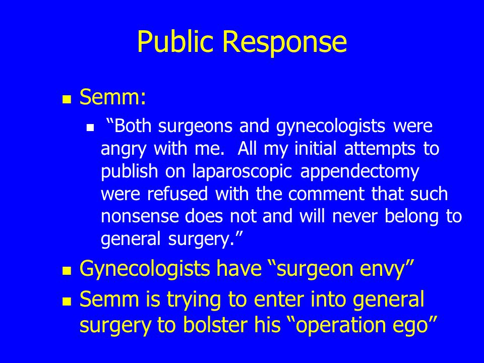 Public Response Semm: Gynecologists have surgeon envy