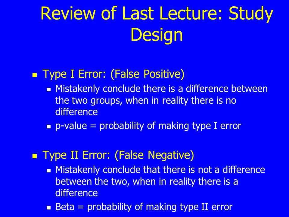 Review of Last Lecture: Study Design