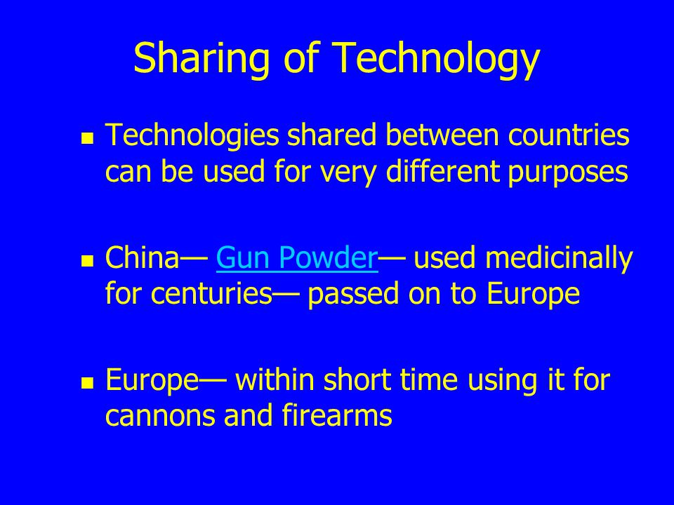 Sharing of Technology Technologies shared between countries can be used for very different purposes.
