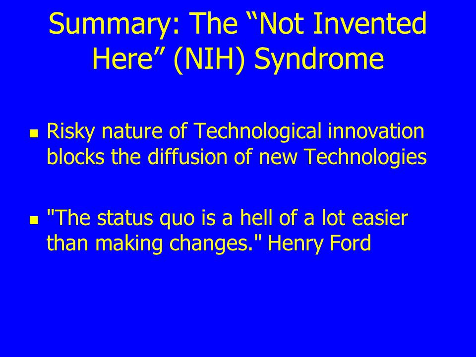 Summary: The Not Invented Here (NIH) Syndrome