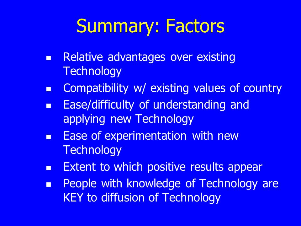 Summary: Factors Relative advantages over existing Technology