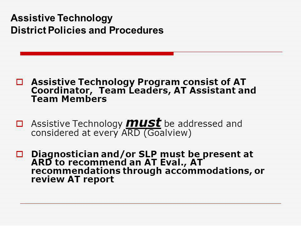 Assistive Technology District Policies and Procedures