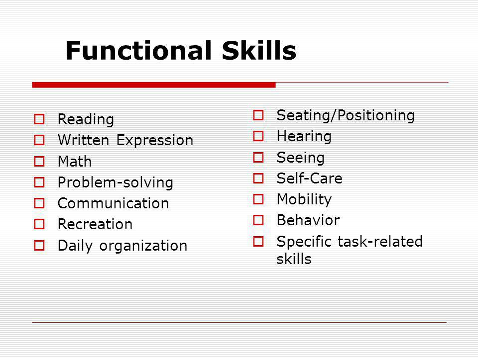 Functional Skills Seating/Positioning Reading Hearing