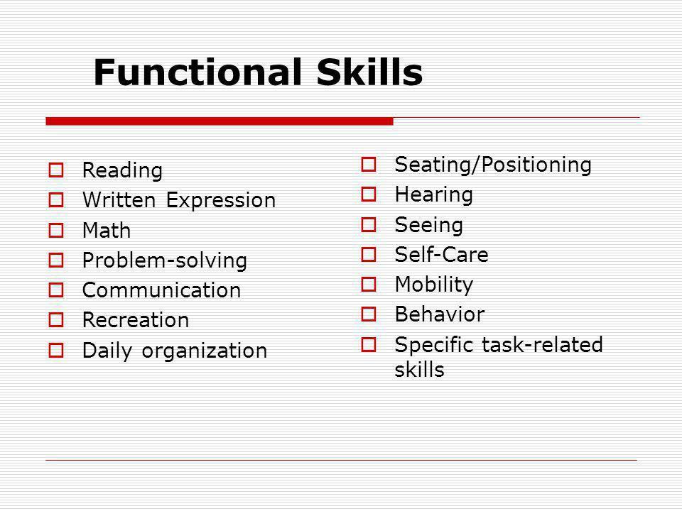 Functional Skills Seating/Positioning Reading Hearing