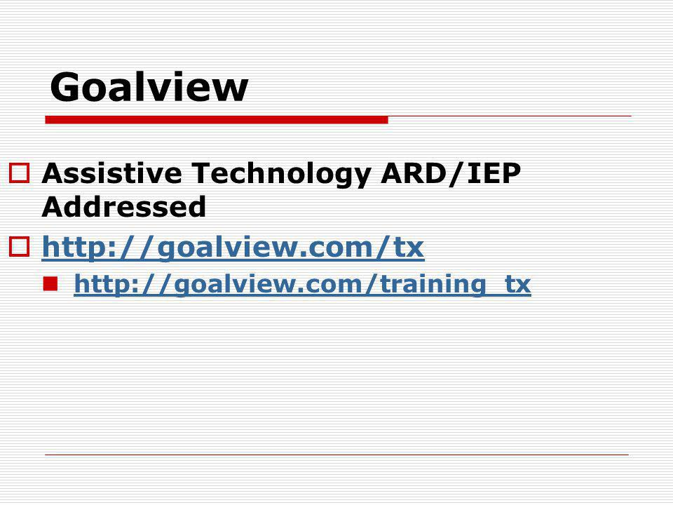 Goalview Assistive Technology ARD/IEP Addressed