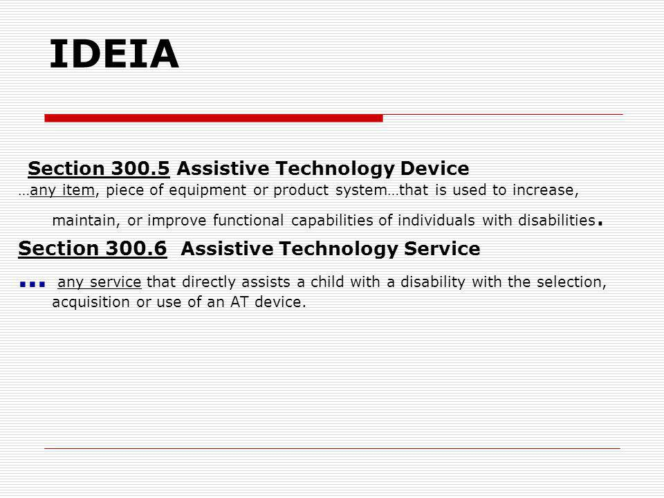 IDEIA Section 300.5 Assistive Technology Device