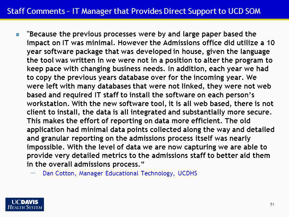 Staff Comments – IT Manager that Provides Direct Support to UCD SOM