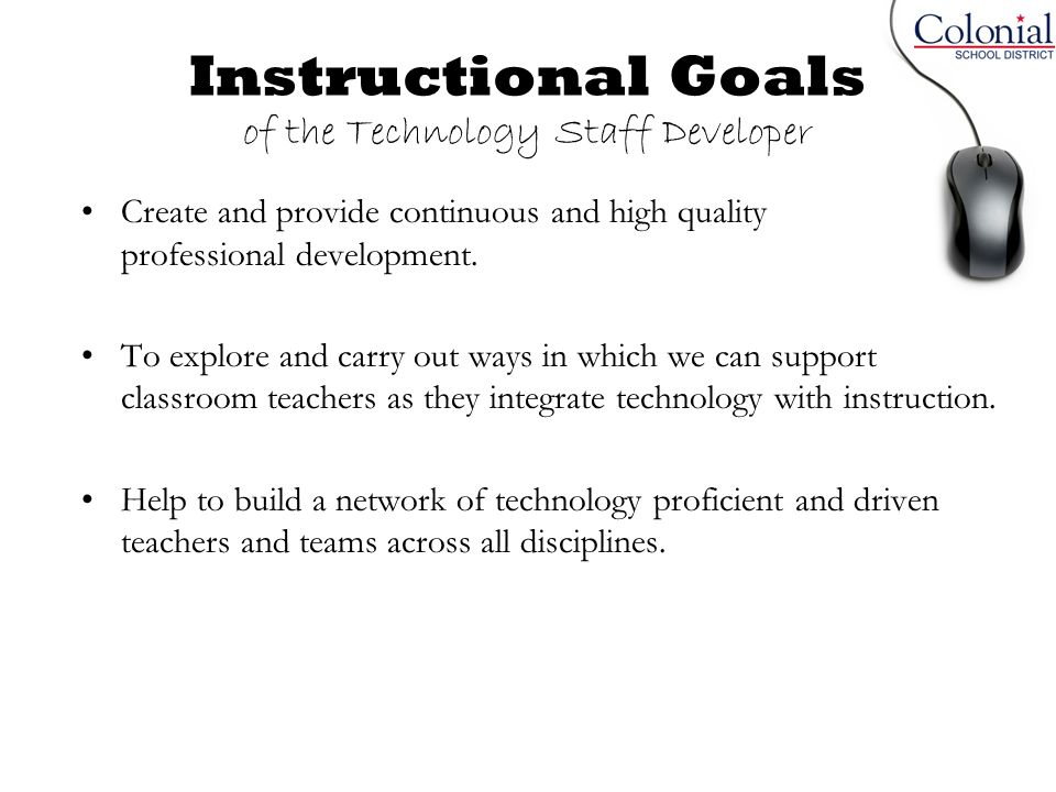 Instructional Goals of the Technology Staff Developer