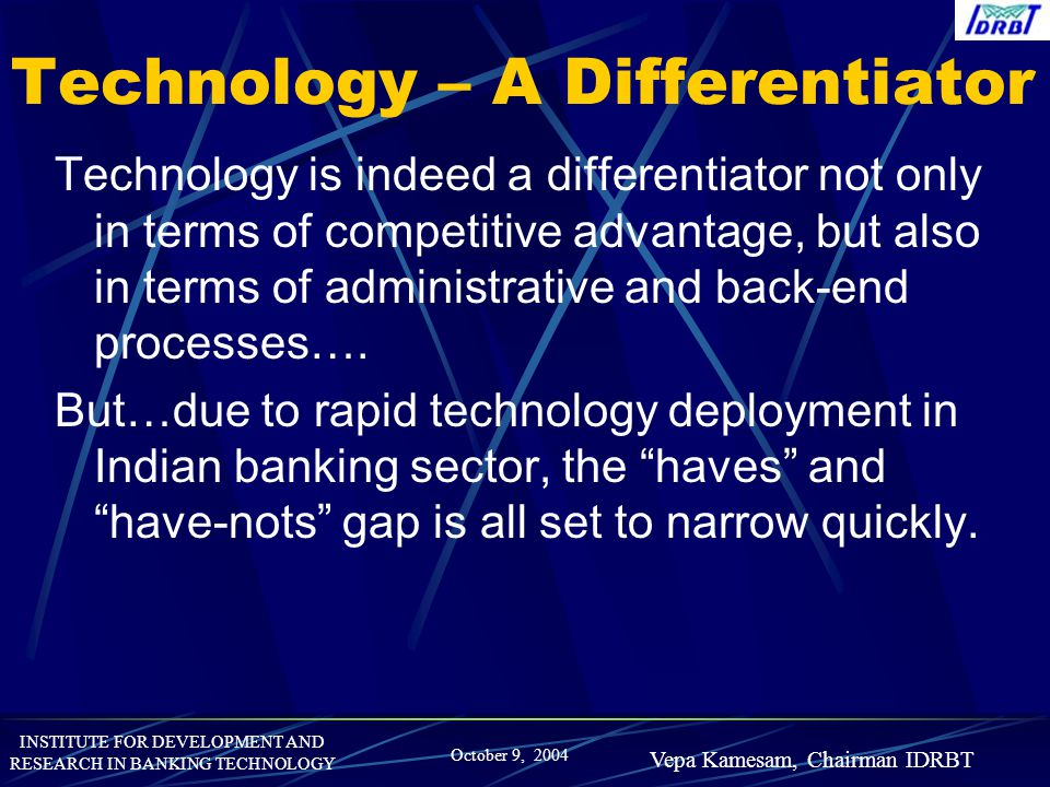 Technology – A Differentiator