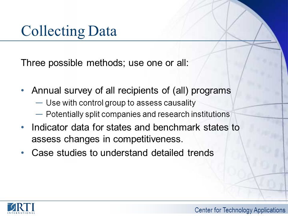 Collecting Data Three possible methods; use one or all: