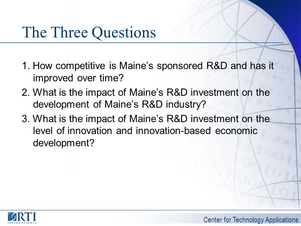 The Three Questions 1. How competitive is Maine's sponsored R&D and has it improved over time
