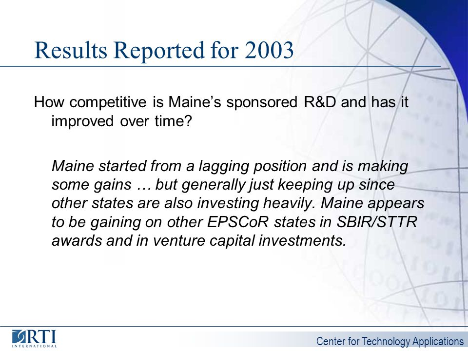 Results Reported for 2003 How competitive is Maine's sponsored R&D and has it improved over time
