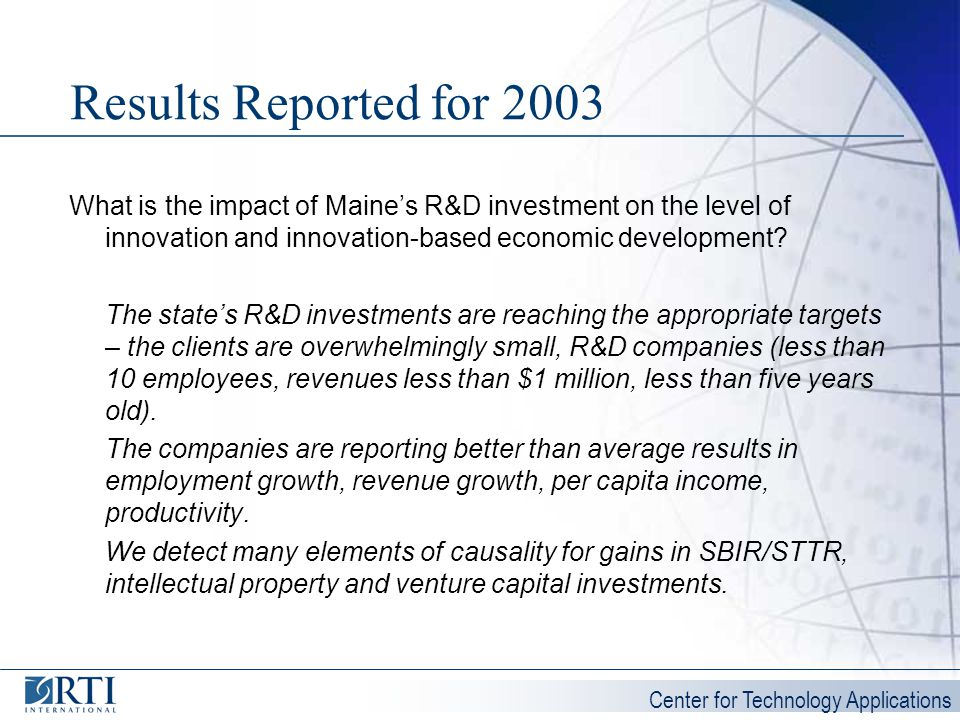 Results Reported for 2003 What is the impact of Maine's R&D investment on the level of innovation and innovation-based economic development