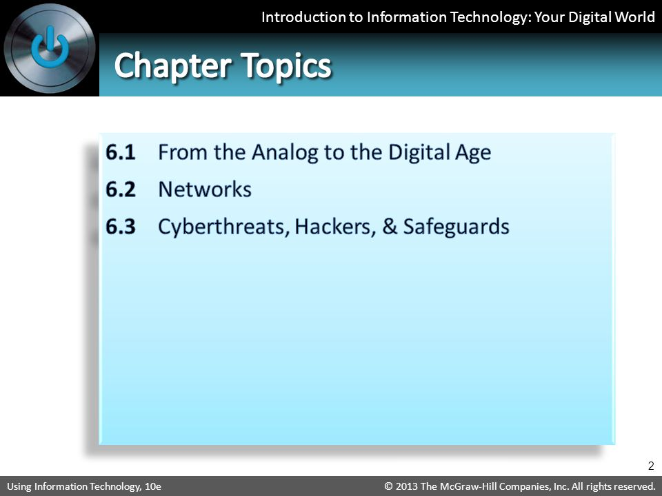 Chapter Topics 6.1 From the Analog to the Digital Age 6.2 Networks