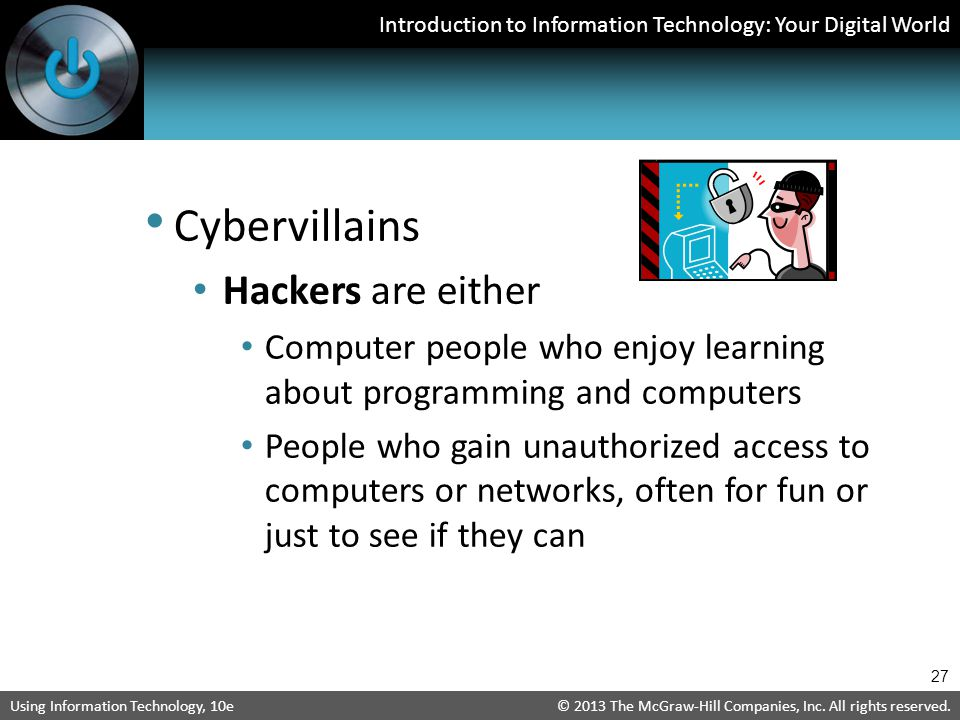 Cybervillains Hackers are either